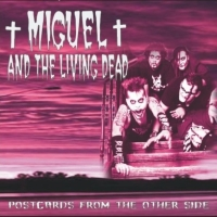 Miguel And The Living Dead-Postcards From The Other Side