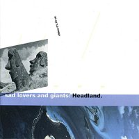 Sad Lovers And Giants — Headland (1990)