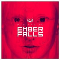 Ember Falls — Welcome To Ember Falls (2017)