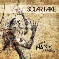 Solar Fake-Another Manic Episode (Deluxe Edition)