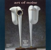 Art Of Noise-Below The Waste