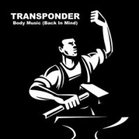 Transponder — Body Music (Back In Mind) (2017)