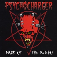 Psycho Charger-Mark Of The Psycho