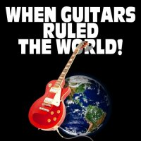 VA-When Guitars Ruled The World