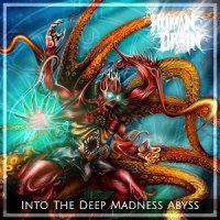 Human Drain-Into The Deep Madness Abyss