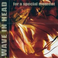 Wave In Head-For A Special Moment