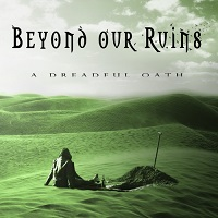 Beyond Our Ruins — A Dreadful Oath (2017)