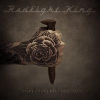Redlight King-Something For The Pain