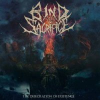 Bind the Sacrifice-The Desecration of Existence