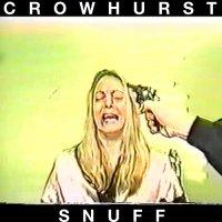 Crowhurst — S N U F F (2014)