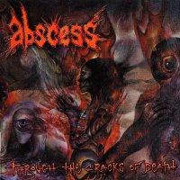 Abscess-Through the Cracks of Death