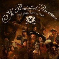 Ye Banished Privateers — First Night Back In Port (2017)