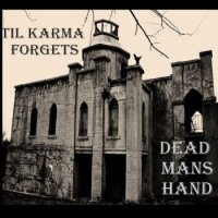 Dead Man's Hand-Till Karma Forgets