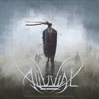 Alluvial - The Deep Longing for Annihilation