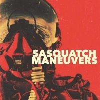 Sasquatch — Maneuvers (2017)