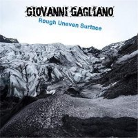 Giovanni Gagliano-Rough Uneven Surface