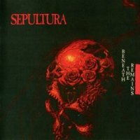 Sepultura-Beneath The Remains (Re-Issue 1997)