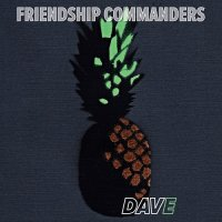 Friendship Commanders-Dave