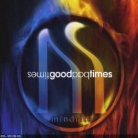 Mindrite-Good Times Bad Times