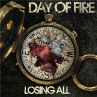Day Of Fire-Losing All