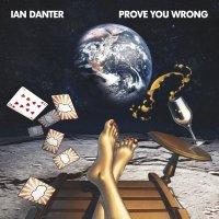 Ian Danter-Prove You Wrong