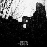 Bròn — Ruins (2017)