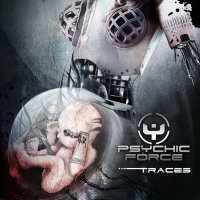 The Psychic Force — Traces (Bonus Tracks Edition) (2015)