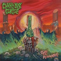 Cannabis Corpse-Tube Of The Resinated