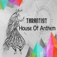 TarantisT — House Of Anthem (2016)