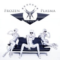 Frozen Plasma-Crazy