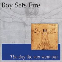 Boysetsfire — The Day The Sun Went Out (1997)