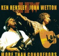 John Wetton / Ken Hensley - More Than Conquerors / One Way Or Another [2CD]