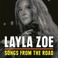 Layla Zoe — Songs From The Road (2017)