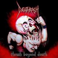 Deathrash-Thrash Beyond Death (Compilation)