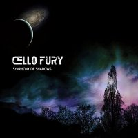 Cello Fury — Symphony Of Shadows (2013)