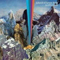 School Of Seven Bells-Alpinisms