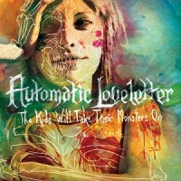 Automatic Loveletter-The Kids Will Take Their Monsters On