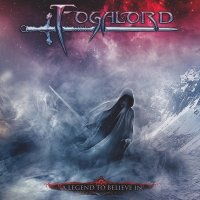 Fogalord — A Legend To Believe In (2012)