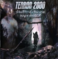 Terror 2000-Slaughterhouse Supremacy