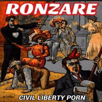 Ronzare — Civil Liberty Porn (2017)