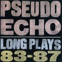 Pseudo Echo-Long Plays 83-87