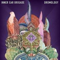 Inner Ear Brigade-Dromology