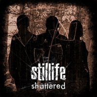 Stillife - Shattered