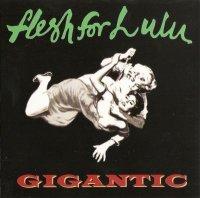 Flesh For Lulu-Gigantic