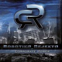 Robotiko Rejekto-Corporate Power