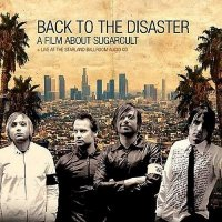 Sugarcult — Back To The Disaster (2005)
