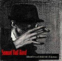 Samuel Hall Band-Blood Bread Children & Bones