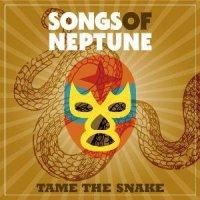 Songs Of Neptune-Tame The Snake