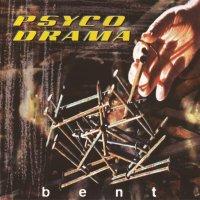 Psyco Drama-Bent