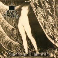 Black Candle-Smoke And Monoliths
